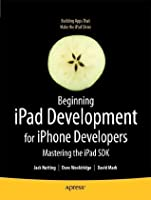 Beginning iPad Development for iPhone Developers: Mastering the iPad SDK
