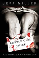 The Bubble Gum Thief (Dagny Gray)