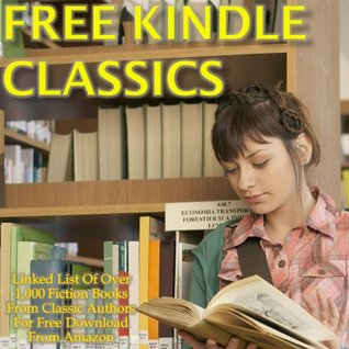 Free Books For Kindle: Linked List Of Over 1,000 Free Fiction Classics For Download As Free Kindle Books From Amazon  by  Morris Rosenthal