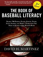 The Book of Baseball Literacy: 3rd Edition