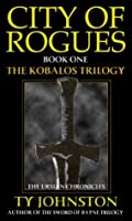 City of Rogues: Book I of The Kobalos Trilogy (The Ursian Chronicles)