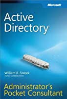 Active Directory® Administrator's Pocket Consultant (Administrators Pocket Consultant)