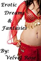 Erotic Dreams & Fantasies: A Short Story Collection