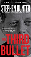 The Third Bullet: A Bob Lee Swagger Novel (Bob Lee Swagger Novels)