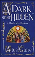 Dark Night Hidden (Hawkenlye Mysteries, #6)
