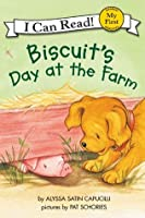 Biscuit's Day at the Farm: My First I Can Read