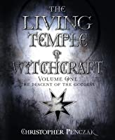 The Living Temple of Witchcraft Volume One: The Descent of the Goddess: 1 (Penczak Temple Series)