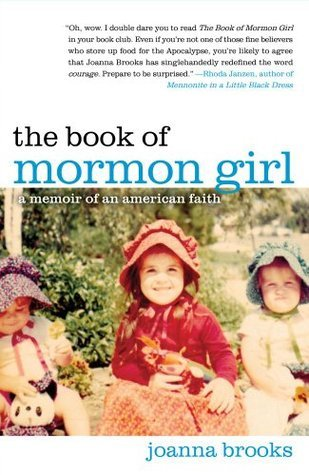 The Book of Mormon Girl: A Memoir of an American Faith  by  Joanna Brooks