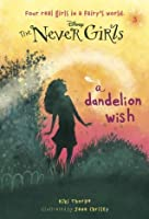 A Dandelion Wish (Disney: The Never Girls, #3)