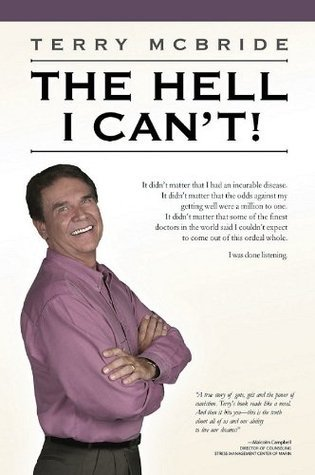 The Hell I Cant (Motivational Life Coach, Personal Development and Growth, Personal Growth Books, Self Development Guide) Terry McBride