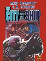 The City and the Ship (Brain and Brawn Ship Series)