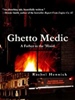 Ghetto Medic: A Father in the 'Hood