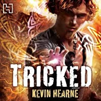 Tricked (The Iron Druid Chronicles, Book #4)