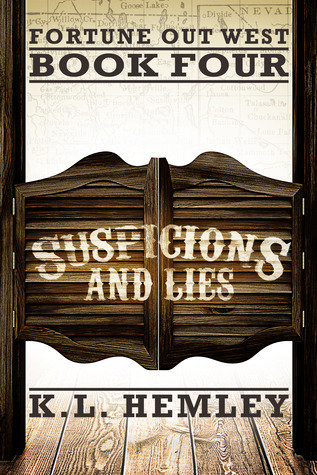 Suspicions and Lies (Fortune Out West, #4) K.L. Hemley