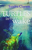 Turtles in Our Wake (Voyager, #2)