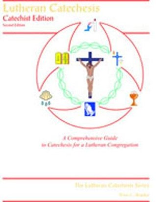 Lutheran Catechesis, Catechist Edition  by  Peter C. Bender