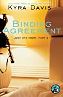 Just One Night, Part 3: Binding Agreement