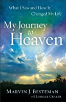 My Journey to Heaven: What I Saw and How It Changed My Life