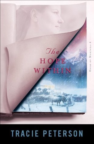 Hope Within, The (Heirs of Montana Book #4)  by  Tracie Peterson