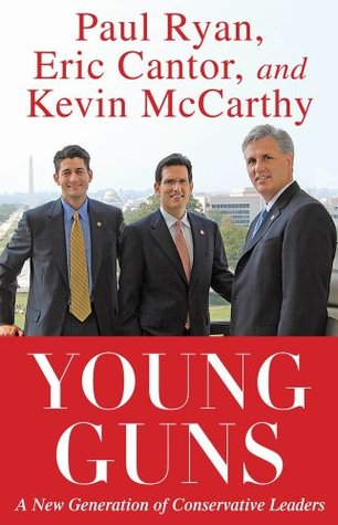 Young Guns: A New Generation of Conservative Leaders  by  Paul Ryan