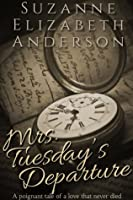 Mrs. Tuesday's Departure: A Thrilling Historical Family Saga of World War Two