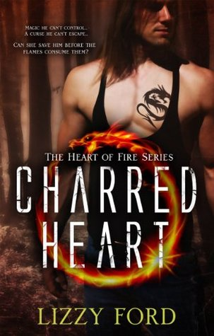 Charred Heart (Heart of Fire, #1)  by  Lizzy Ford