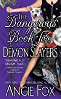 The Dangerous Book for Demon Slayers (Biker Witches Mystery, Book 2)