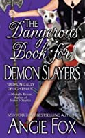 The Dangerous Book for Demon Slayers, An Urban Fantasy Romance (Biker Witches Mystery, Book 2)
