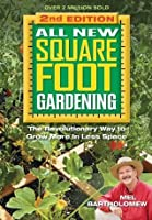 All New Square Foot Gardening: The Revolutionary Way to Grow More In Less Space