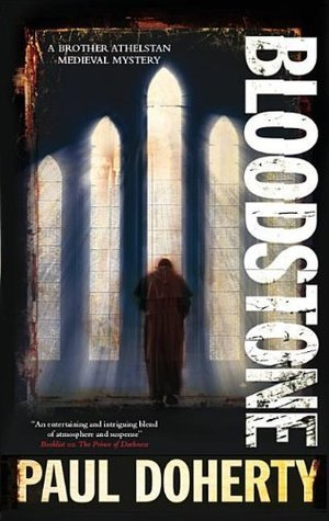 Bloodstone  (The Sorrowful Mysteries of Brother Athelstan, #11)  by  Paul Doherty
