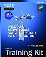 MCSE Self-Paced Training Kit (Exam 70-294): Planning, Implementing, and Maintaining a Microsoft(r) Windows Server(tm) 2003 Active Directory(r) Infrastruct
