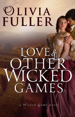 Love and Other Wicked Games (The Wicked Game, #3)  by  Olivia Fuller
