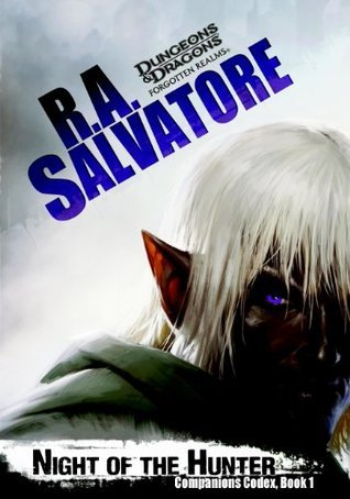 Night of the Hunter: Companions Codex, I  by  R.A. Salvatore