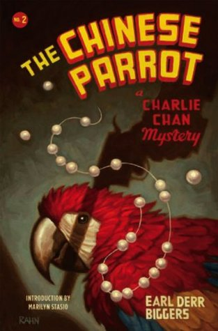 The Chinese Parrot: A Charlie Chan Mystery  by  Earl Derr Biggers