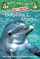 Dolphins and Sharks (Magic Tree House Fact Tracker #9)