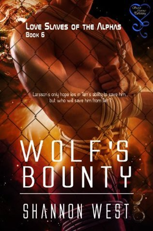 Wolfs Bounty (Love Slaves of the Alphas 6)  by  Shannon West