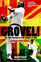 Grovel! The Story and Legacy of the Summer of 1976