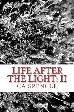 Life After The Light:II CA Spencer