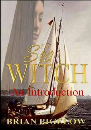 The Sea Witch: An Introduction  by  Brian Bigelow