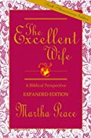 The Excellent Wife: A Biblical Perspective