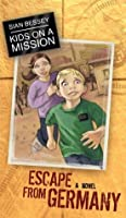 Kids on a Mission: Escape from Germany