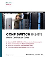 CCNP SWITCH 642-813 Official Certification Guide (Official Cert Guide)