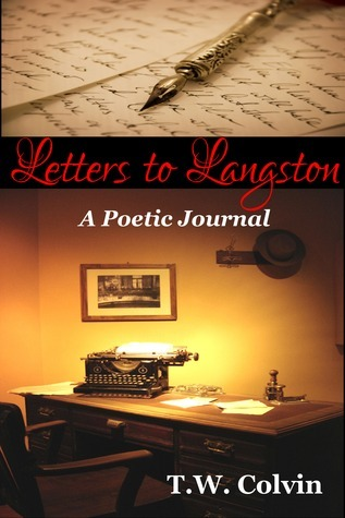 Letters to Langston: A Poetic Journal  by  T.W. Colvin