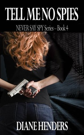Tell Me No Spies (The Never Say Spy Series)  by  Diane Henders