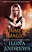 Gunmetal Magic (Kate Daniels World)