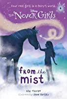 From the Mist (Disney: The Never Girls, #4)