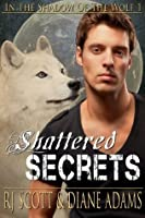 Shattered Secrets (In The Shadow Of The Wolf)