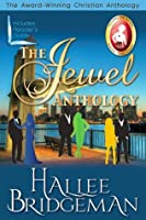 The Jewel Anthology: Sapphire Ice, Greater Than Rubies, Emerald Fire, Topaz Heat (Christian Romance)