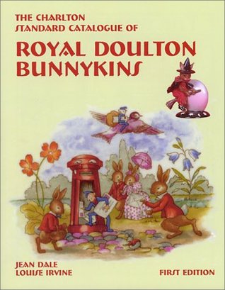 Royal Doulton Bunnykins (1st Edition) : The Charlton Standard Catalogue  by  Jean Dale
