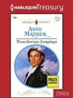 Treacherous Longings (Harlequin Presents)